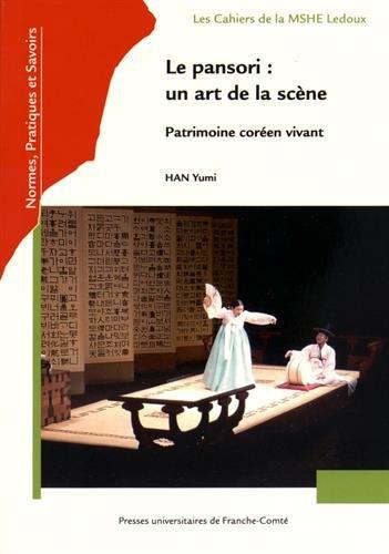 Le Pansori : un Art de la Scene. Patrimoine Coreen Vivant