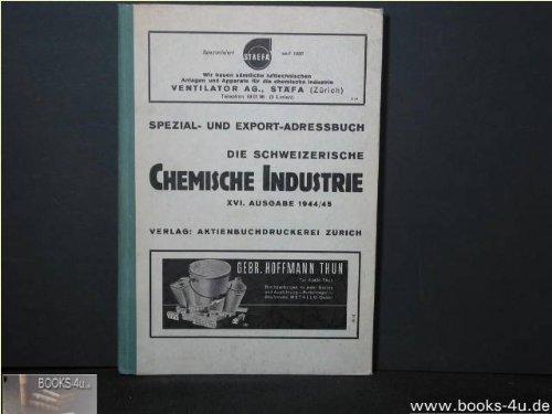 Spezial- und Export-Adressbuch DIE SCHWEIZERISCHE CHEMISCHE INDUSTRIE XVI. Ausgabe 1944/45