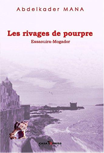 Rivages de pourpre, Essaouira-Mogador