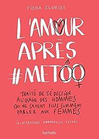 L'Amour après #MeToo par Fiona Schmidt