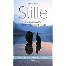 Stille: Inspirationen für inneren Frieden und Freude (Eckhart Tolle Edition) (German Edition)