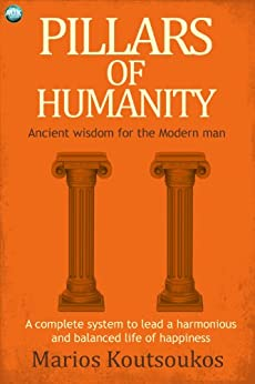Pillars of Humanity: the Delphic Admonitions by [Koutsoukos, Marios]