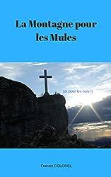 La Montagne pour les Mules: Et pour les Nuls