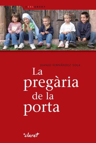 La pregària de la porta (Catalan Edition) por Juanjo Fernández Sola