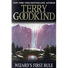 By Terry Goodkind Wizard's First Rule: Book 1: The Sword Of Truth Series (GOLLANCZ S.F.) (New Ed)