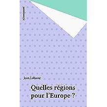 Quelles régions pour l'Europe ?
