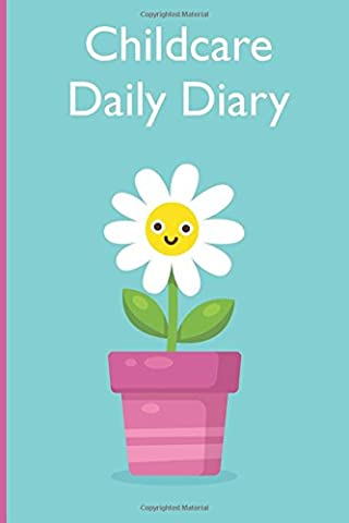 Childcare Daily Diary, Pink Daisy.: Childcare Daily Diary, EYFS Record Keeping, Nurseries, Pre School, Childminders, 100 Pages