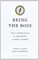 Being the Boss: The 3 Imperatives for Becoming a Great Leader by Linda A. Hill (1-Jan-2011) Hardcover