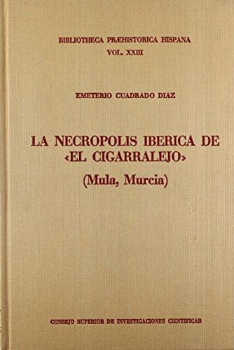 La necrópolis ibérica de El Cigarralejo (Mula, Murcia) (Biblioteca Praehistórica Hispana)