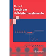 Physik der Halbleiterbauelemente: Einführendes Lehrbuch für Ingenieure und Physiker: Einfuhrendes Lehrbuch Fur Ingenieure Und Physiker (Springer-Lehrbuch)