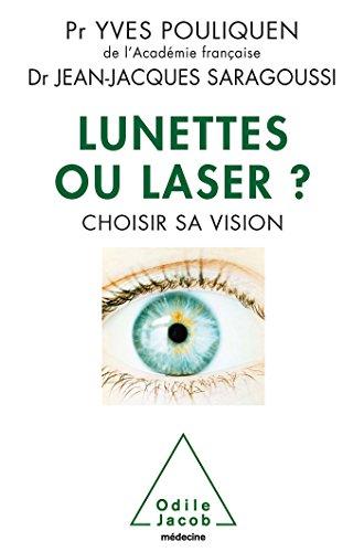 Lunettes ou laser ?: Choisir sa vision
