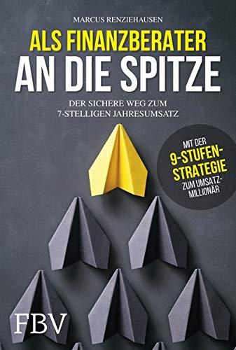 Del-spitze (Als Finanzberater an die Spitze: Der sichere Weg zum 7-stelligen Jahresumsatz)
