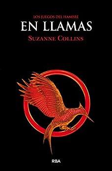 En llamas (JUEGOS DEL HAMBRE) de [Collins, Suzanne]