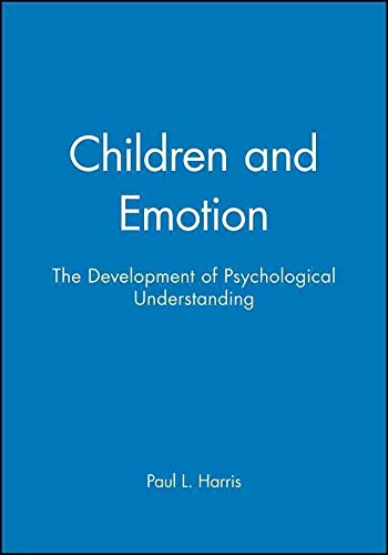 [(Children and Emotion : Development of Psychological Understanding)] [By (author) Paul L. Harris] published on (January, 1991)