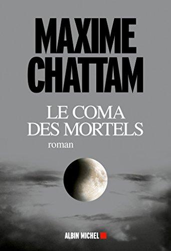 Le Coma des mortels (LITT.GENERALE) (French Edition)