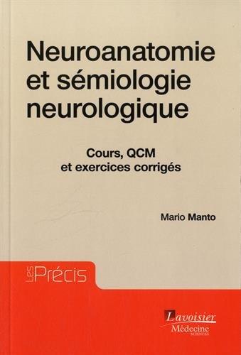 Neuroanatomie et sémiologie neurologique : Cours, QCM et exercices corrigés par Mario Manto