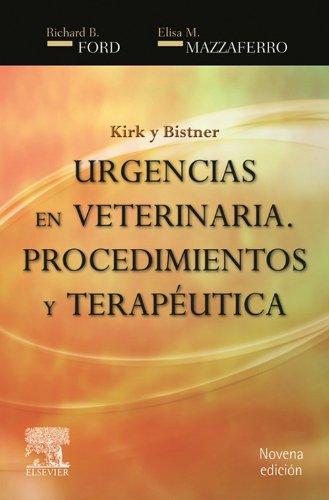 Kirk y Bistner. Urgencias en veterinaria: Procedimientos y terapéutica por Richard B. Ford