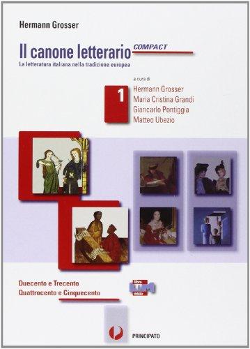 Il canone letterario compact. Con antologia della Divina Commedia. Con e-book. Con espansione online. LibroLIM. Per le Scuole superiori: 1