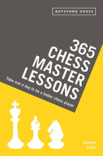 365 Chess Master Lessons Take One A Day To Be Better Player