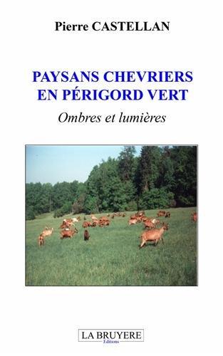 Paysans chevriers en Périgord vert : Ombres et lumières