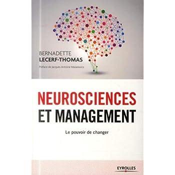 Neurosciences et management: Le pouvoir de changer.