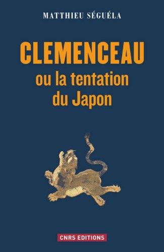 Clemenceau ou la tentation du Japon par Matthieu Séguéla