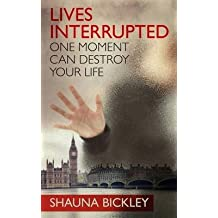 [(Lives Interrupted)] [By (author) Shauna Bickley] published on (December, 2011)