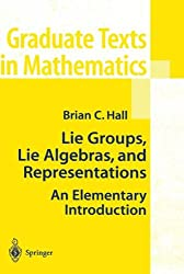 Lie Groups, Lie Algebras, and Representations: An Elementary Introduction (Graduate Texts in Mathematics): Volume 222