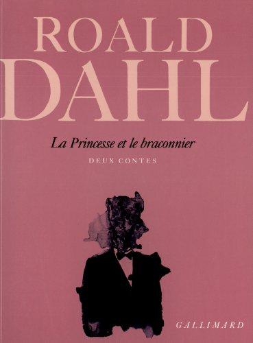 La Princesse et le braconnier: Deux contes par Roald Dahl