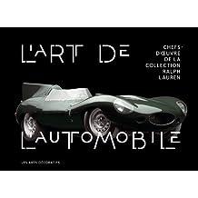 L'art de l'automobile : Chefs-d'oeuvre de la collection Ralph Lauren