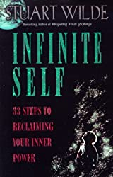 (Infinite Self: 33 Steps to Reclaiming Your Inner Power) By Stuart Wilde (Author) Paperback on (Nov , 1996)