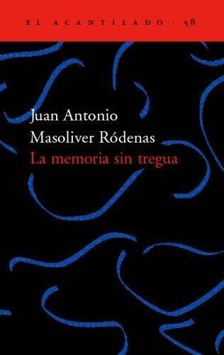 La memoria sin tregua (El Acantilado) por Juan Antonio Masoliver Ródenas