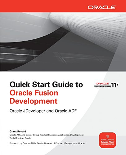 Quick Start Guide to Oracle Fusion Development: Oracle JDeveloper and Oracle ADF (Oracle Press)