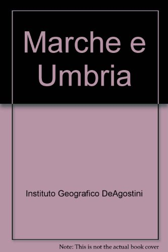 Marche ed Umbria 1:250.000 (Carte stradali regionali d'Italia) por Instituto Geografico DeAgostini