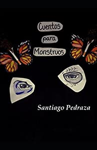 Cuentos Para Monstruos par Santiago González Pedraza