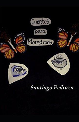 Cuentos Para Monstruos por Santiago González Pedraza