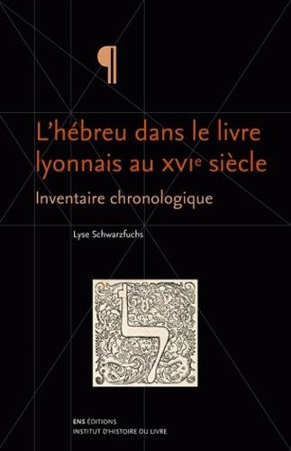 L'hébreu dans le livre lyonnais au XVIe siècle : Inventaire chronologique