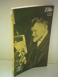 Lothar Fischer: ro ro ro bildmonographien: Zille - Heinrich Zille in Selbstzeugnissen und Bilddokumenten