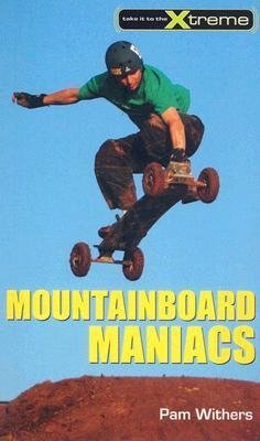 [{ Mountainboard Maniacs By Withers, Pam ( Author ) Jan - 01- 2010 ( Paperback ) } ]