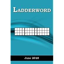 Ladderword: June 2018: Volume 6 (Ladderword 2018)