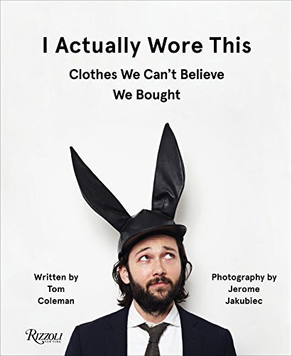 : Clothes We Can't Believe We Bought ()