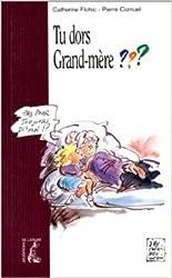 Tu dors grand-mère ? de Catherine Flohic ( 22 février 1996 )