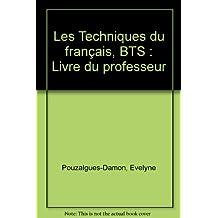Les Techniques du français BTS : Livre du professeur