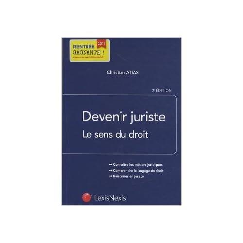 Devenir juriste : Le sens du droit de Christian Atias ( 27 mai 2014 )