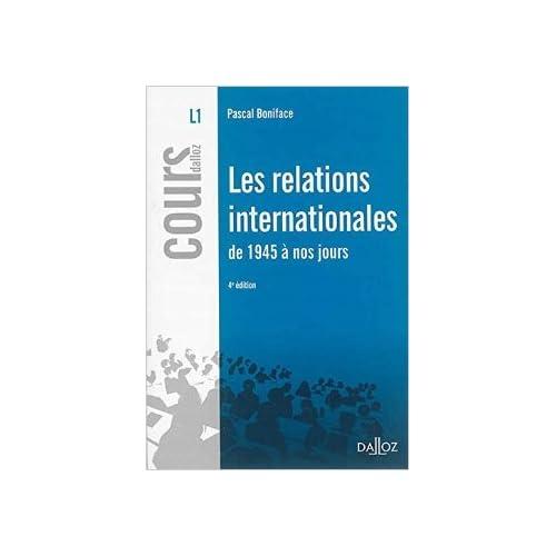 Les relations internationales de 1945 à nos jours - 4e éd. de Pascal Boniface ( 28 mai 2014 )