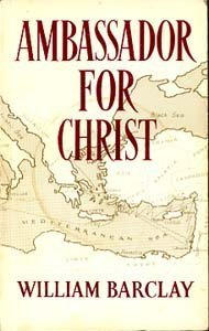 Ambassador for Christ: The Life and Teaching of St.Paul