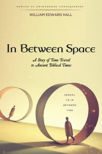 In Between Space: A Story of Time Travel to Ancient Biblical Times (In Between