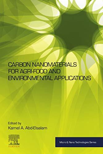 Carbon Nanomaterials for Agri-food and Environmental Applications (Micro and Nano Technologies) (English Edition)