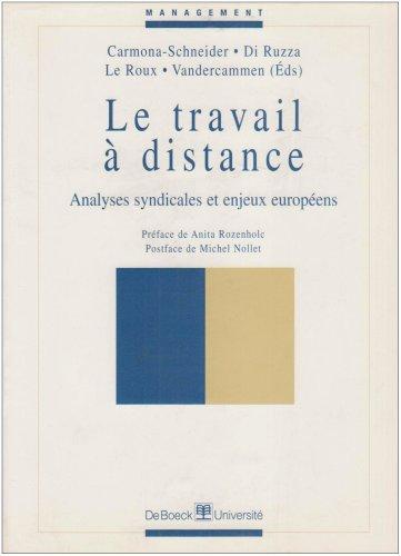 LE TRAVAIL A DISTANCE. Analyses syndicales et enjeux europens