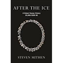 After the Ice: A Global Human History, 20,000 - 5000 BC